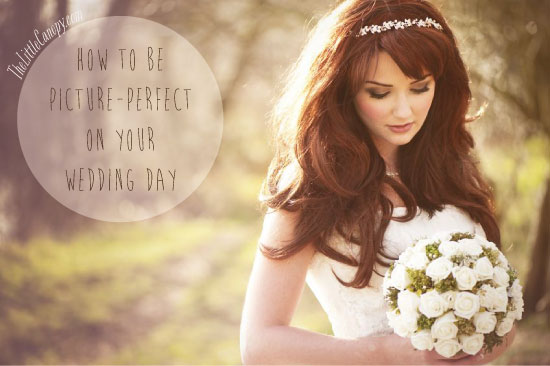 How to be picture perfect on your wedding day