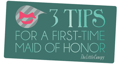 Three Top Tips for a first time maid of honor